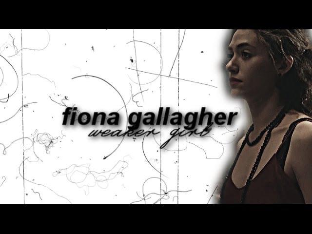 Fiona Gallagher | Weaker Girl [7x04]