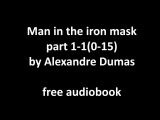 Man in the iron mask part 1-1(0-15) by Alexandre Dumas