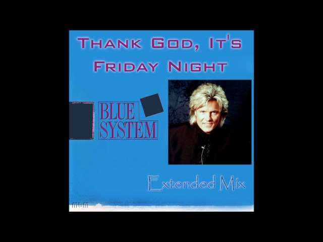 Blue System - Thank God, It's Friday Night Extended Mix (re-cut by Manaev)