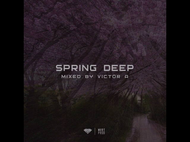 Spring deep mixed by Victor Anzel