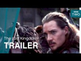 The Last Kingdom Series 2 Launch Trailer - BBC Two