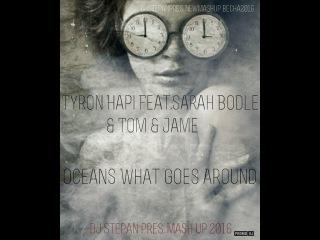 Tyron Hapi Feat.Sarah Bodle & Tom & Jame - Oceans What Goes Around ( Dj Stepan pres. Mash Up 2016 )