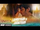 Arijit Singh : Lambiyaan Si Judaiyaan Song | Raabta | Sushant Rajput, Kriti Sanon