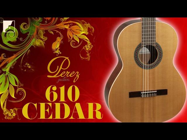 Обзор классической гитары PEREZ 610 Cedar | Юрий Нугманов