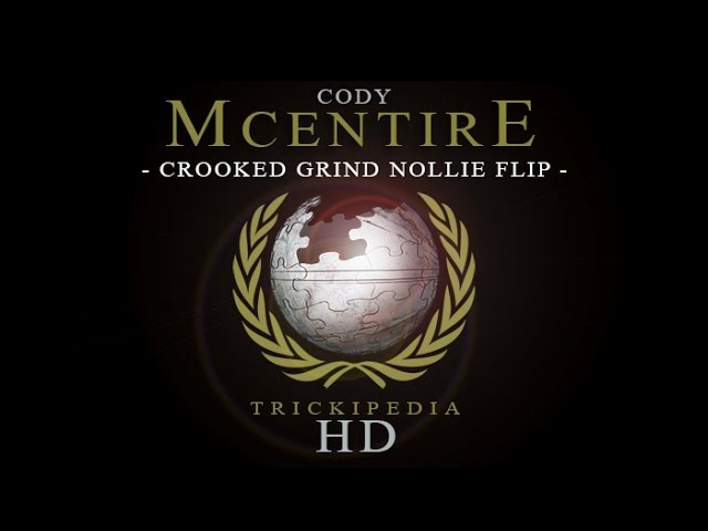 Cody McEntire: Trickipedia - Crooked Grind Nollie Flip