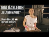 Mia Kayleigh - Island Magic by Dave Weckl (Official Video)