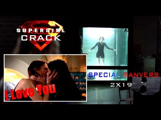 SUPERGIRL CRACK SPECIAL SANVERS 2X19
