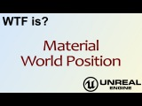WTF Is Material - World Position in Unreal Engine 4 ( UE4 )