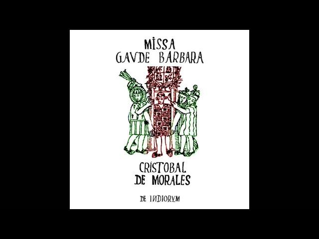 Cristóbal de Morales: Missa Gaude Barbara - FULL ALBUM