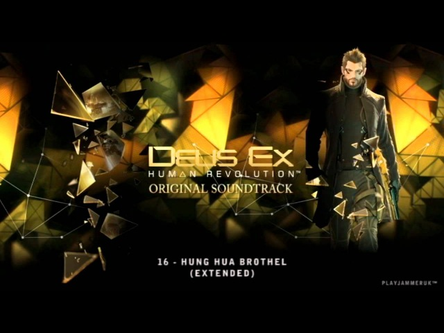 Deus Ex Human Revolution FULL SOUNDTRACK 16 Hung Hua Brothel Extended