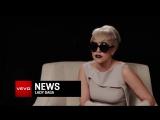 Lady Gaga - VEVO News Exclusive Interview, Pt. 2