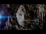 BBC: Horizon. Исчезнувшие племена человечества / The Lost Tribes Of Humanity (2016) HD