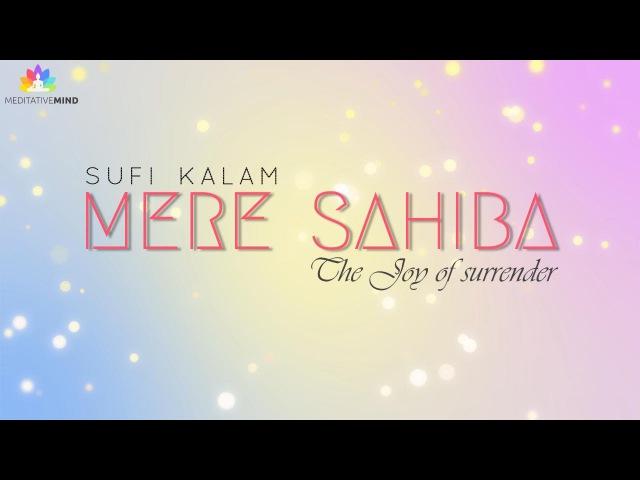 MERE SAHIBA - Sufi Mantra | 2 Hours