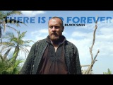 Black Sails  There Is No Forever