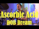 Ascorbic Acid - DOB Dream (live at More Vnutri 22.10.2016)
