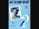 Eddie Fisher - That's the Chance You Take (1952)