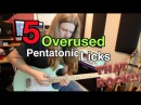 5 Overused Pentatonic Licks That Rock!!Part 1 ( WITH TABS!)
