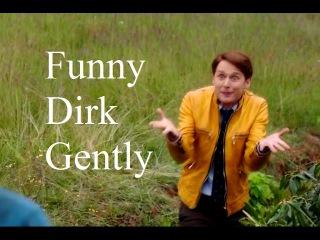 | Funny Dirk Gently |