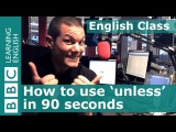14. How to use unless - BBC English Class