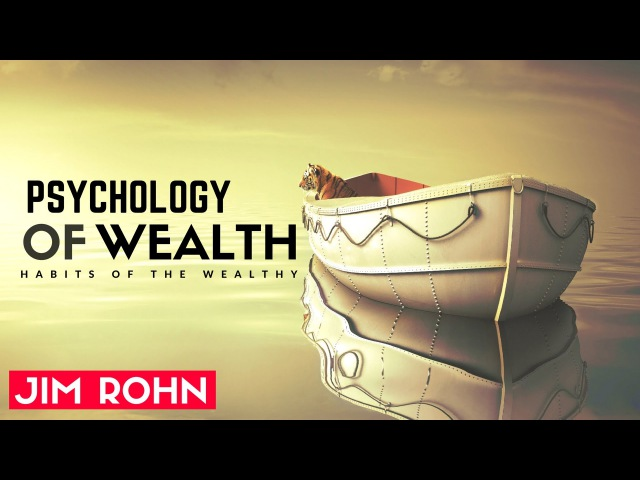 Jim Rohn - Psychology of Wealth Thinking (Jim Rohn Pesonal Development)