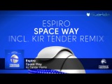 Espiro - Space Way (Kir Tender Remix)