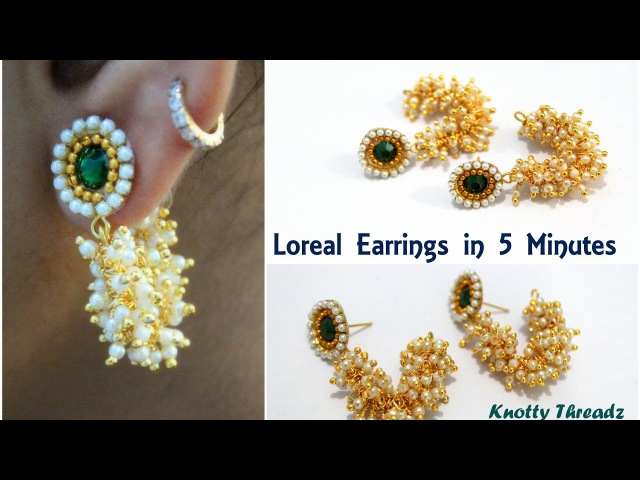 How to make Simple Pearl Loreal Earrings in 5 Minutes | Designer Earrings | Knotty Threadz !!