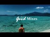 Feel Good Mix 247