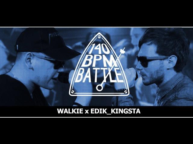 140 BPM BATTLE WALKIE X EDIK_KINGSTA