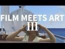 FILM MEETS ART III