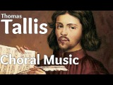 Thomas TALLIS CHORAL MUSIC for Studying, Relaxing, Concentration