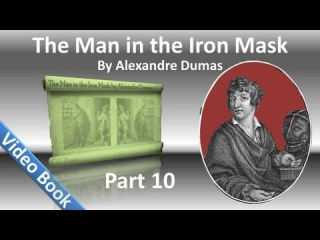 Part 10 - The Man in the Iron Mask Audiobook by Alexandre Dumas (Chs 59-61)