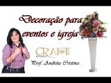 ARRANJO PARA DECORAR IGREJAS E EVENTOS - Prof. Andr