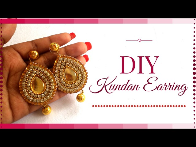 How to Make Kundan Jewellery at Home - Easy party Wear earrings making tutorial BY Maya Kalista!