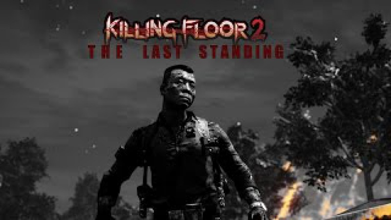 Killing Floor 2 | The Last Man Standing | Trailer | 60fps