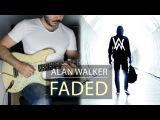 Alan Walker - Faded - Electric Guitar Cover by Kfir Ochaion