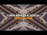 Chris Bekker &amp SEQU3l - Uferstrasse