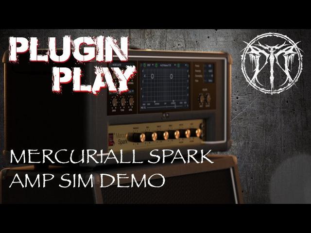 Plugin Play Ep 4 Mercuriall | Spark Amp Sim