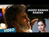 Kabali Hindi Songs | Jadoo Rawan Rawan Song | Rajinikanth | Pa Ranjith | Santhosh Narayanan