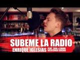 Enrique Iglesias - SUBEME LA RADIO ft. Descemer Bueno, Zion &amp Lennox