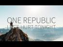 OneRepublic | Let's Hurt Tonight [Lyrics]