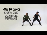 How to dance Azonto, Shoki &amp Commercial African Dances (BM - Ebebi Music) TUTORIAL