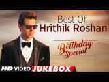 Best Of Hrithik Roshan Songs Birthday Special Video Jukebox T-Series