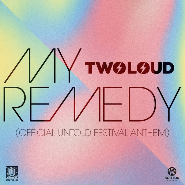 twoloud - My Remedy (Official Untold Festival Anthem)