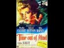 Time out of Mind (1947) Phyllis Calvert Robert Hutton