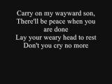 Carry on my wayward Son by Kansas