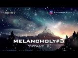 Vitaly S - Melancholy3 [Electronic Style]