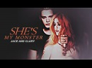 She is my monster Jace dark Clary