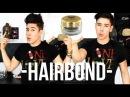HAIRBOND ☞ PRODUCT REVIEW! (MEN'S HAIR) | JAIRWOO