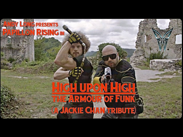 Papillon Rising High Upon High - a Jackie Chan TRIBUTE (Flight of the Dragon / Armour of God)