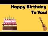 Happy Birthday To You. Ukulele Tutorial